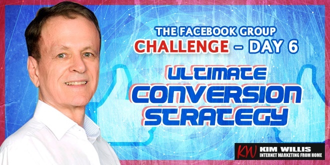 Facebook Group Challenge 6 - Ultimate Conversion Strategy